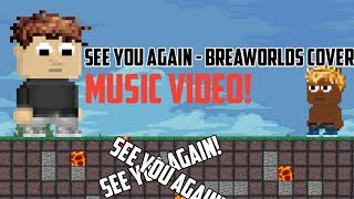 See You Again - Breaworlds Cover Music Video