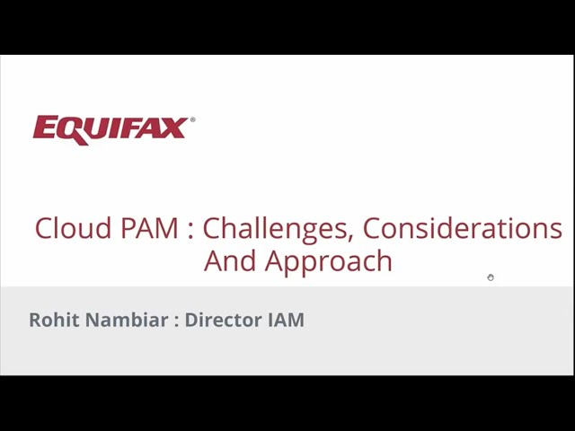 Equifax discusses Cloud PAM: Challenges, Considerations and Approach