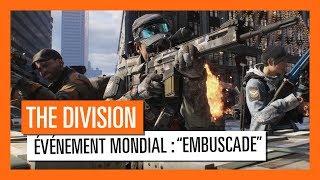 Tom Clancy's The Division - Événement Mondial Embuscade - 23 au 30 Janvier [OFFICIEL] VOSTFR HD