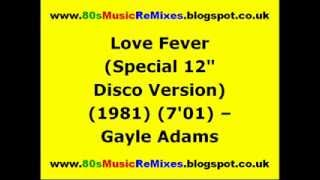 "Love Fever (Special 12"" Disco Version) - Gayle Adams"