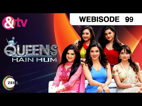 Queens Hain Hum - Episode 99  - April 13, 2017 - Webisode