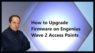 How to Upgrade Firmware on Engenius Wave 2 Access Points