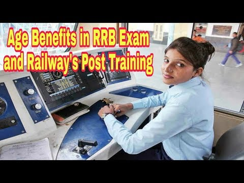 Railway selection process and age benefit in RRB Exam, in Railway Training