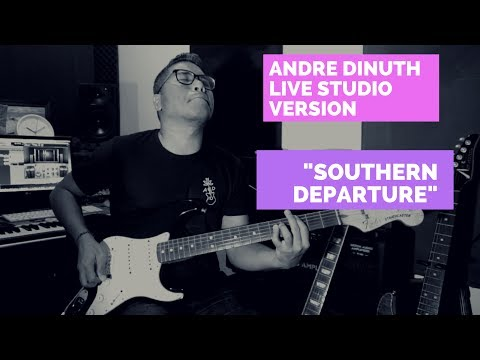 ANDRE DINUTH - SOUTHERN DEPARTURE ( LIVE STUDIO VERSION )