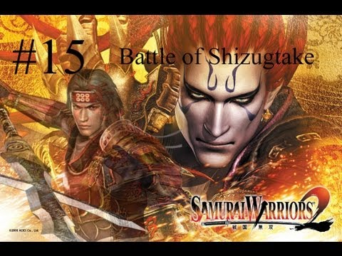 Samurai Warriors 2 Episode 15 - Battle of Shizugatake