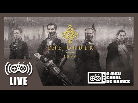 [Live] The Order 1886 (PS4) - Até Zerar AO VIVO PARTE FINAL