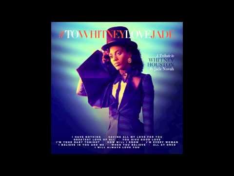 Jade Novah - #ToWhitneyLoveJade (Whitney Houston Tribute)