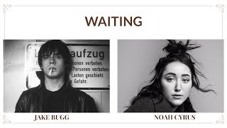 Waiting//Jake Bugg//Noah Cyrus//español