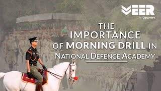 Importance of Morning Drill in National Defense Academy - India | Veer By Discovery