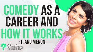 Anu Menon on Comedy Career in India, Motherhood, Cricket and K-Dramas | Questions I Wanted to Ask: 2
