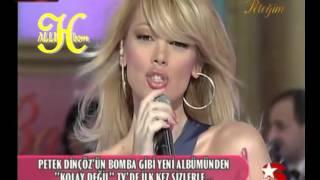 Petek Dinçöz  KOLAY DEĞİL  Tv de İlk Kez Yeni Şarkı