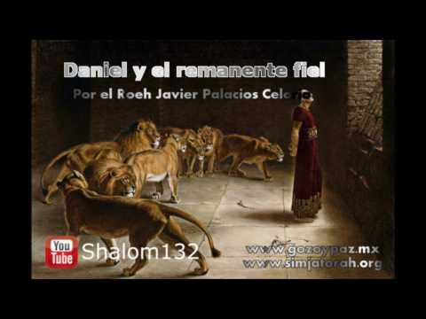 Daniel y el remanente fiel - Por el Roeh Javier Palacios Celorio