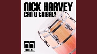 Tribal Freak (Nick Harvey Original Mix)