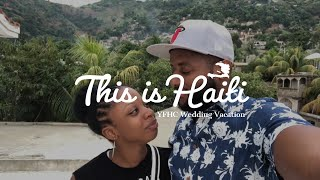 This is Haiti: The Joseph's Wedding Vacation Vlog