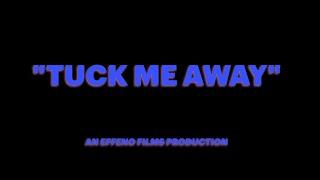 Falando - Tuck Me Away