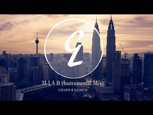 Chaps & lemür - M.I.A.B. (Instrumental Mix)