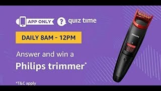 Amazon Quiz answers today| WinPhilips Trimmer 16 Nov 2018