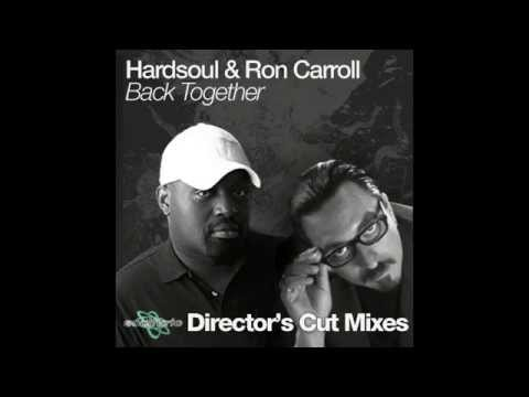 Hardsoul feat. Ron Carroll - Back Together (Director's Cut Classic Club Mix)