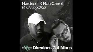 Hardsoul feat. Ron Carroll - Back Together (Director