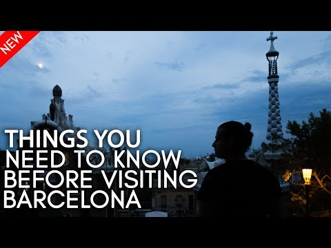 Things You Need To Know Before Visiting Barcelona