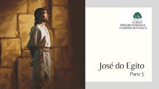 A história de José - Parte 5