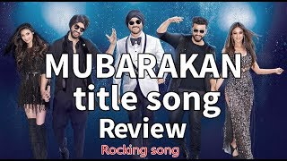 Mubarakan Title Song Review Rocking song