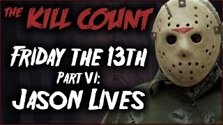 Friday the 13th Part VI: Jason Lives (1986) KILL COUNT