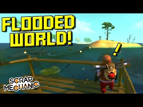 THIS FLOODED WORLD LOOKS AMAZING! [FW 1] - Scrap Mechanic Gameplay