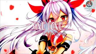 Give Love NIGHTCORE