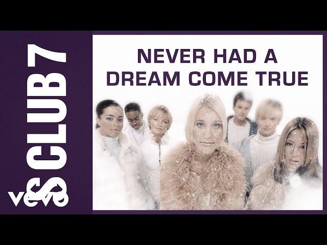 S Club 7 - Never Had A Dream Come True (Official Video)