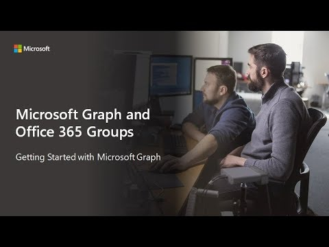 Getting Started With Microsoft Graph And Office 365 Groups Youtube