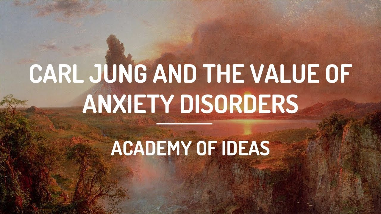 Carl Jung and The Value of Anxiety Disorders