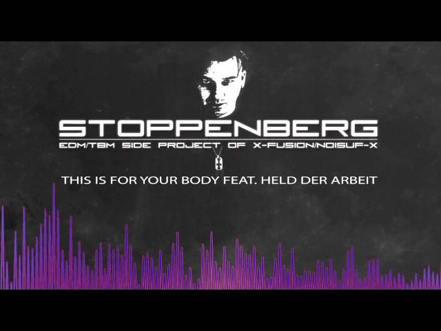 STOPPENBERG - This Is For Your Body feat. HELD DER ARBEIT