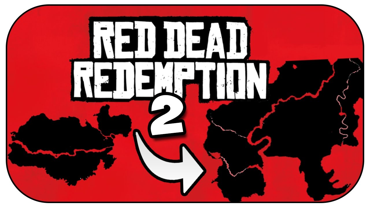 Red Dead Redemption 2 Map Size Comparison And Confirmed Locations