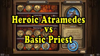 Hearthstone: Blackrock Mountain - Heroic Atramedes with a Basic Priest Deck