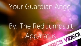 LYRICS The Red Jumpsuit Apparatus - Your Guardian