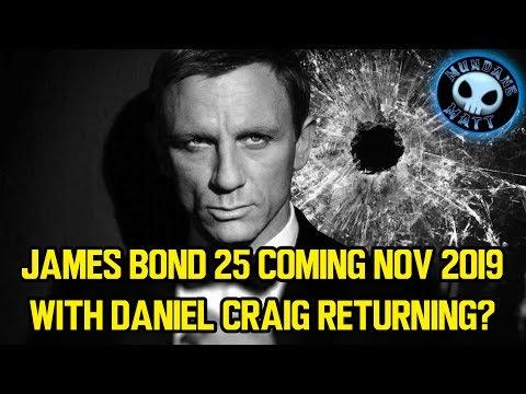 JAMES BOND 25 coming Nov 2019 with Daniel Craig returning?