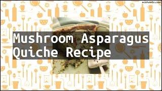 Recipe Mushroom Asparagus Quiche Recipe