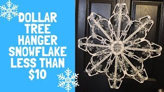 Dollar Tree Hanger Snowflake Less Than $10