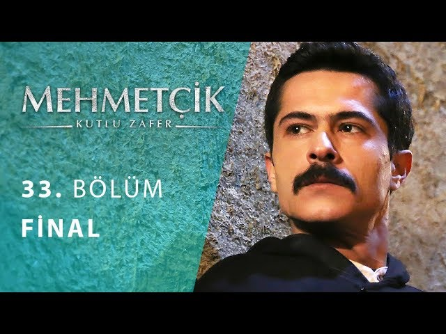 Mehmetçik Kutlu Zafer 33. Bölüm - Final