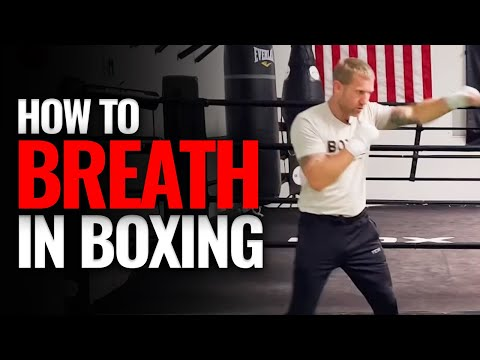 How to Breathe Properly in Boxing and Stay Relaxed