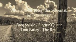 Mental Map Blues (Instrumental) by Tom Farley  (By the Fence in the Sun CD  2016)