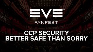 EVE Fanfest 2015: CCP Security - Better Safe Than Sorry!