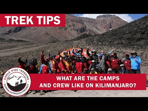 Climbing Kilimanjaro: Camps & Crews | Trek Tips