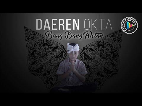 bang-bang-wetan---daeren-okta-(video-lyrics)