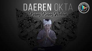 Download lagu Bang Bang Wetan - Daeren Okta (Video Lyrics)