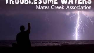 Mates Creek Association - Troublesome Waters