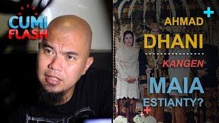 Ahmad Dhani Kangen Maia Estianty - CumiFlash 23 Februari 2017