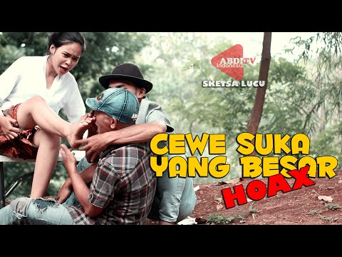 CEWE SUKA YANG BESAR Itu HOAX, Sketsa Komedi Lucu Ngakak ABDITV Indonesia