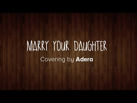 Marry Your Daughter (Short Cover by Adera) Unofficial Lyric Video